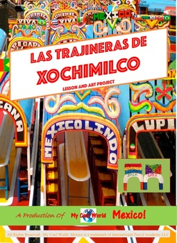 My Cool World Goes to Mexico - Xochimilco - Lesson and Art Project