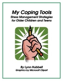 My Coping Tools: Stress Management Strategies for Older Children and Teens