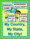 """""""My Country, My State, My City"""" - Learn About Where You Live in the World!"""