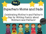Superhero Moms and Dads!  Kids write poems for Mother's Day and Father's Day