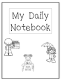 My Daily Notebook. Calendar, Weather Tracking, Write Your Name, and more!