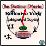 My Daily Routine Integrated Topic Worksheet - Los Verbos Reflexivos