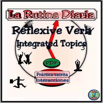 Daily Routine Integrated Topic Worksheet - Los Verbos Reflexivos