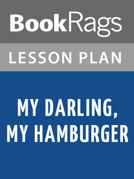 My Darling, My Hamburger Lesson Plans