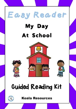 My Day At School Easy Readers Guided Reading Kit by Koala Resources