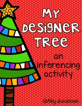 My Designer Christmas Tree {an inferencing activity}