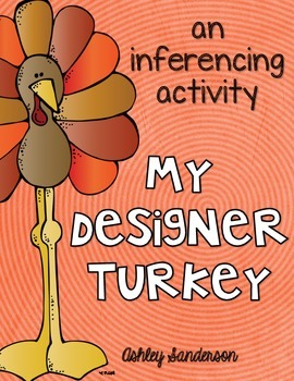 My Designer Turkey {an inferencing activity}