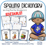 EDITABLE My Writing Tools: Spelling Dictionary for Grades 2-5