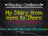 My Diary from Here to There 4th Grade Harcourt Storytown Lesson 22