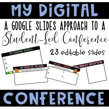 My Digital Conference: A Google Slides Approach to A Student-Led Conference