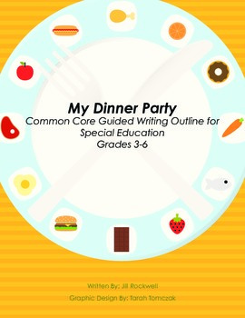 My Dinner Party Common Core Guided Writing Prompt