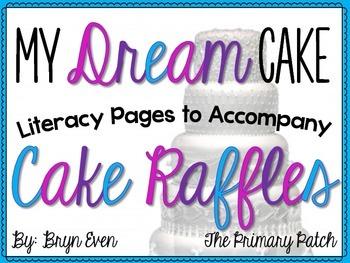 My Dream Cake: Literacy Pages to Accompany Cake Raffles or Cake Walks
