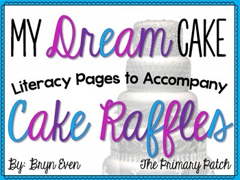 My Dream Cake: Literacy Pages to Accompany Cake Raffles or