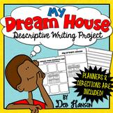 My Dream House:  Descriptive Writing Project (five-paragraph description)