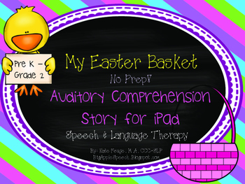 My Easter Basket NO PREP Auditory Comprehension Story (CCSS) Speech Language
