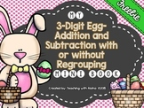 My Egg-Addition and Subtraction with or without Regrouping Mini Book FREEBIE
