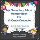 My Elementary School Memories -  Fifth Grade Distance Learning Google Apps