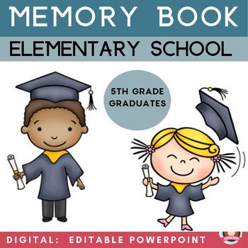 My Elementary School Memories Memory Book Fifth Grade Graduates
