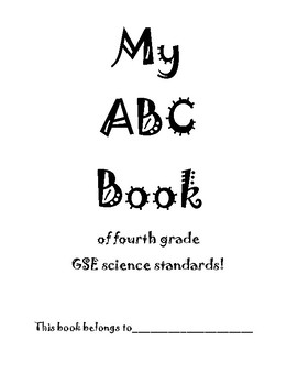 My End of the Year Review ABC book - 4th grade Science GSE