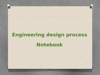 My Engineering Design Process Notebook
