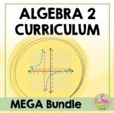 Algebra 2 Curriculum Mega Bundle Plus