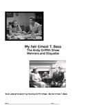 My Fair Ernest T. Bass -- Manners and Etiquette