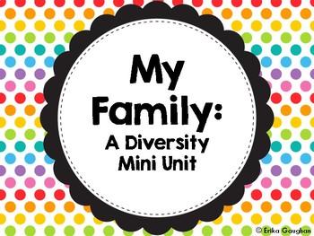 My Family: A Mini Unit   Diversity   Back to School