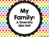 My Family: A Mini Unit | Diversity | Back to School