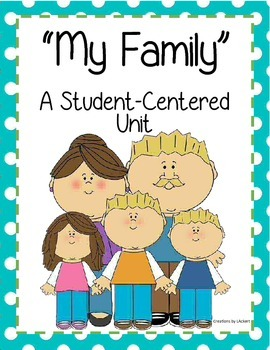 My Family - Student Centered Unit