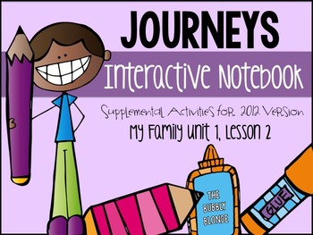 My Family Unit 1, Lesson 2- Journeys Print & Go with Interactive Pages