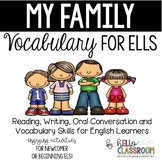 My Family: Vocabulary for ELL - Newcomer - English Learners - EL - ESL - ELD