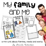 My Family and Me (a mini-unit about families and needs and wants)