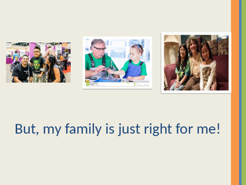 My Family is Just Right for ME!