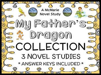 My Father's Dragon COLLECTION (Ruth Stiles Gannett) All 3 Novel Studies (84 pgs)