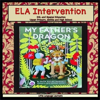 ESL Middle School, ESL High School + Special Ed. Intervention-My Father's Dragon