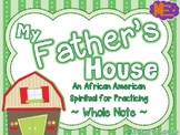My Father's House - African American Folk Song - Whole Note