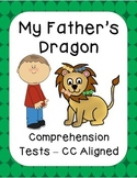 My Father's Dragon Close Reading Assessments - CC Aligned
