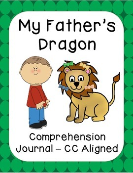 My Father's Dragon Comprehension Journal - CC Aligned