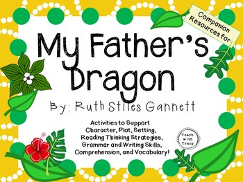 My Father's Dragon by Ruth Stiles Gannett: A Complete Literature Study!