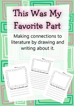 My Favorite Part Making Connections to Literature by Drawing & Writing +Sub Plan