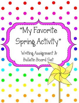 My Favorite Spring Activity Writing Assignment and Bulletin Board Set