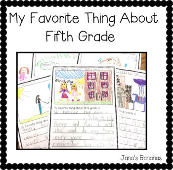 My Favorite Thing About Fifth Grade {End of the Year Writing}