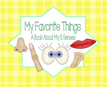My Favorite Things: A Book About My 5 Senses