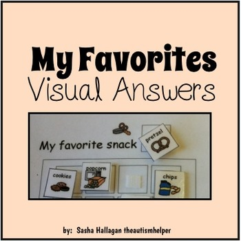 My Favorites {Visual Answers for Children with Autism}
