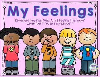My Feelings: Why Am  Feeling This Way?  What Can I Do To Help Myself?
