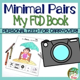 My Final Consonant Deletion Book: Minimal Pairs Carryover Activity