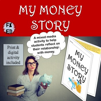 My Money Story   A mixed media reflection about our relationship with money
