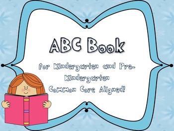 My First ABC Book for Kindergarten or Pre-Kindergarten - CCSS Aligned