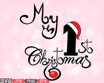 My First Christmas.My First Christmas Svg Rudolph Reindeer Baby Santa Claus New Born Clipart 566s