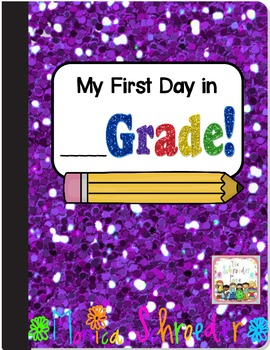 My First Day in ___________ Grade!